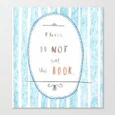 Please Don't Eat This Book Canvas Print