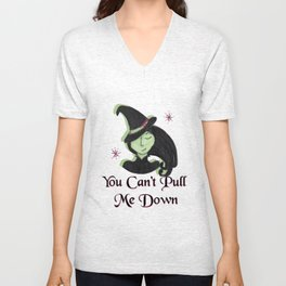 You Can't Pull Me Down Unisex V-Neck