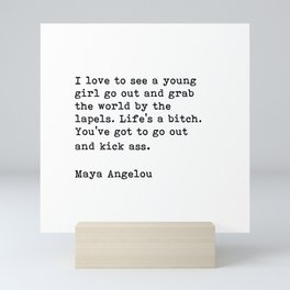 You've Got To Go Out And Kick Ass, Maya Angelou, Inspirational Quote Mini Art Print