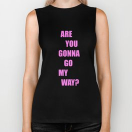 Are You Gonna Go My Way ? Biker Tank