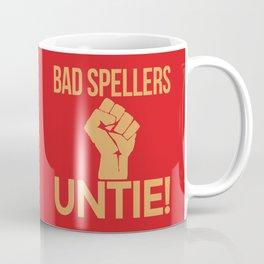 BAD SPELLERS UNTIE! (Red) Coffee Mug