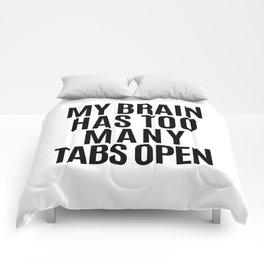 My Brain Has Too Many Tabs Open Comforters