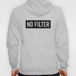 No Filter Funny Quote Hoody