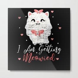Engagement Cat Metal Print
