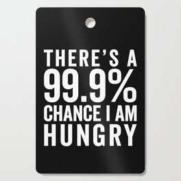 I Am Hungry Funny Quote Cutting Board