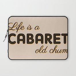 Life Is A Cabaret, Old Chum! Laptop Sleeve