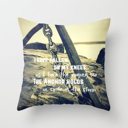 The Anchor Holds Throw Pillow