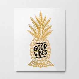 Good Vibes Ananas Metal Print