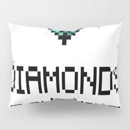 Diamonds Are The Miners Best Friend Pillow Sham