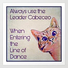 Milonga Cat - Use the Leader Cabeceo Art Print