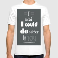 I Wish I Could Do Better By You MEDIUM White Mens Fitted Tee