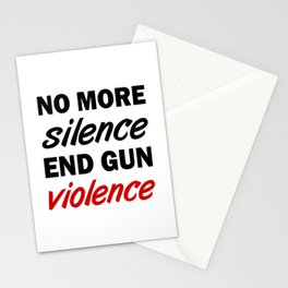 No More Silence. End Gun Violence Stationery Cards
