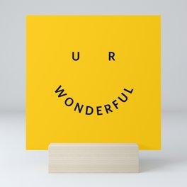 You are wonderful Mini Art Print