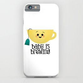 Baby Is Brewing - Tea Cup iPhone Case