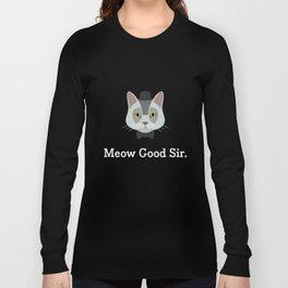 Fancy Cat - Meow Good Sir T-Shirt Long Sleeve T-shirt