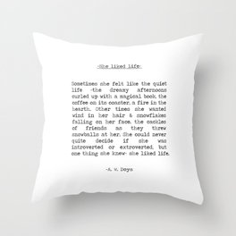 """""""She liked life"""" by -A. W. Doys Throw Pillow"""