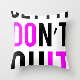 Get Fit Don't Quit Fitness & Bodybuilding Motivation Quote Throw Pillow