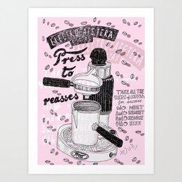 Love coffee, share coffee, find a coffee love! Art Print