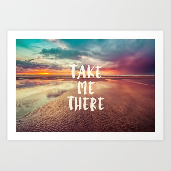 Take Me There Beach Sunset Quote Art Print