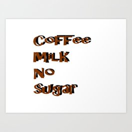 coffee Milk Sugar Art Print