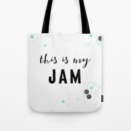 This Is My Jam Tote Bag