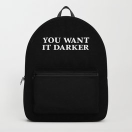 You Want It Darker Backpack