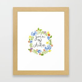 You're my Anchor Framed Art Print