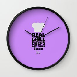 Real Grill Chefs are from Berlin T-Shirt Dn803 Wall Clock