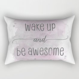 Wake up and be awesome | watercolor pink Rectangular Pillow