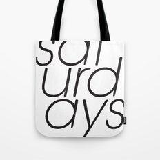Saturdays  Tote Bag