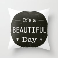 u2 Throw Pillows featuring It's a beautiful day - U2 / QUEEN song title by Little Fish Creations