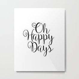 Oh Happy Days Printable Art Print Metal Print