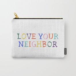 Rainbow Love Your Neighbor Carry-All Pouch