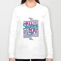 risa rodil Long Sleeve T-shirts featuring All Simplicity is a Lie by Risa Rodil