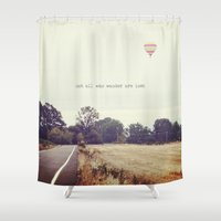not all who wander are lost Shower Curtains featuring not all who wander are lost by Claire