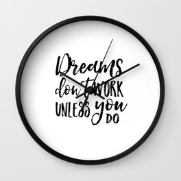 Dreams Don't Work Unless You Do,Motivational Quote,Inspirational Quote,Children Quote,Kids Gift,Nurs Wall Clock
