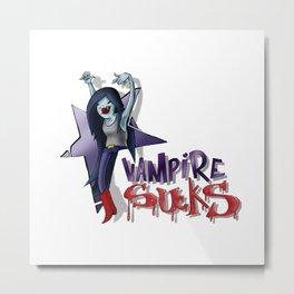 VAMPIRE SUCKS Metal Print