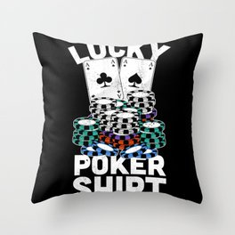 Lucky Poker Shirt | Funny Gambling Gift Throw Pillow