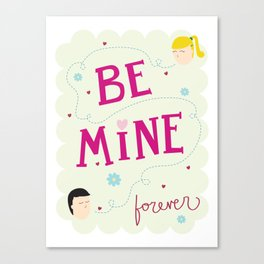 Be mine forever Canvas Print