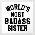 WORLD'S MOST BADASS SISTER by creativeangel