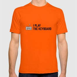 I play the keyboard T-shirt