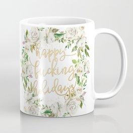Happy fucking holidays with white flowers Coffee Mug