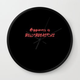 Happiness is Rollercoasters Wall Clock