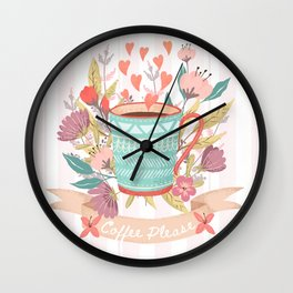 Coffee Please It Is Always A Good Idea Wall Clock