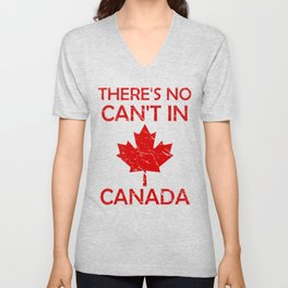 There's No Can't in Canada Unisex V-Neck