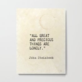 """All great and precious things are lonely."" Metal Print"