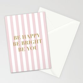 Be happy, be bright and be you Stationery Cards