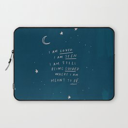 """""""I Am Loved. I Am Seen. I Am Still Being Guided Where I Am Meant To Be."""" Laptop Sleeve"""