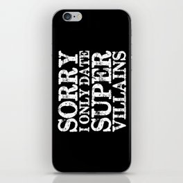 Sorry, I only date super villains! (Inverted) iPhone Skin
