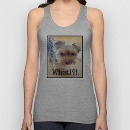 Yorkie | Dogs | Terrier | Pets | Humor | What!?! (with text) Unisex Tank Top